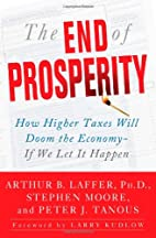 The End of Prosperity: How Higher Taxes Will…