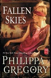 Fallen Skies: A Novel por Philippa Gregory