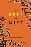 Of Bees and Mist: A Novel por Erick Setiawan