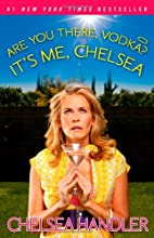 Are You There, Vodka? It's Me, Chelsea by…