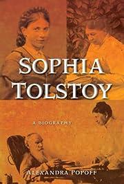 Sophia Tolstoy: A Biography af Alexandra…