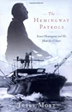 The Hemingway Patrols: Ernest Hemingway and…