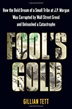 Fool's Gold: How the Bold Dream of a…
