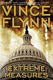 Extreme measures : a thriller de Vince Flynn