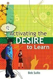 Activating the Desire to Learn av Bob Sullo