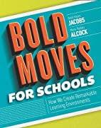 Bold Moves for Schools: How We Create…