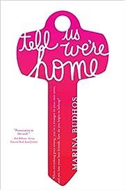 Tell Us We're Home av Marina Budhos