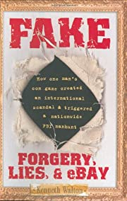 Fake: Forgery, Lies, & eBay by Kenneth…
