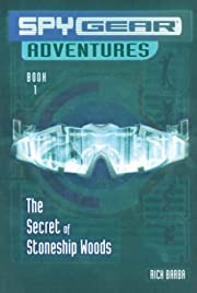 The Secret of Stoneship Woods (Spy Gear…