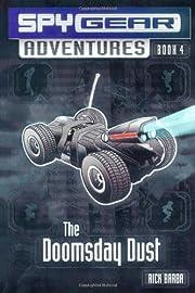 The Doomsday Dust (Spy Gear Adventures, #4)…