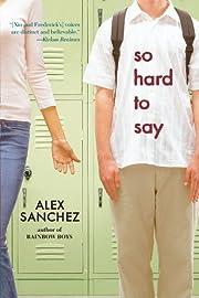 So Hard to Say av Alex Sanchez