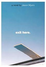 Exit Here. – tekijä: Jason Myers
