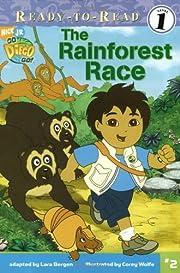 The Rainforest Race (Go, Diego, Go!) de Lara…
