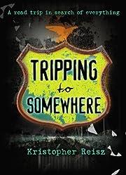 Tripping to Somewhere – tekijä:…