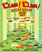 Clang! Clang! Beep! Beep!: Listen to the…