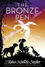 The Bronze Pen por Zilpha Keatley Snyder