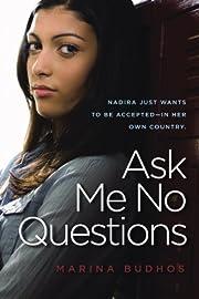 Ask Me No Questions de Marina Budhos