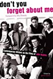 Don't you forget about me : contemporary writers on the films of John Hughes / edited by Jaime Clarke ; foreword by Ally Sheedy