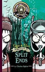 Split Ends (3) (Edgar & Ellen Nodyssey) di…