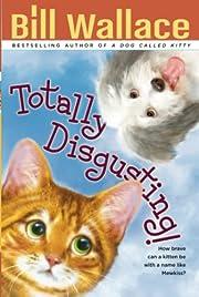 Totally Disgusting! av Bill Wallace