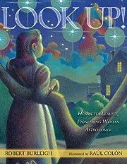 Look Up!: Henrietta Leavitt, Pioneering…