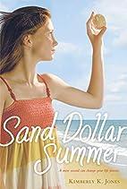 Sand Dollar Summer by Kimberly K. Jones