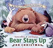Bear Stays Up for Christmas por Karma Wilson