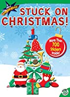 Stuck on Christmas!: A Mega Sticker Book by…