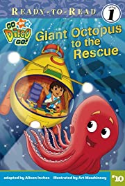 Giant Octopus to the Rescue (Go, Diego, Go!)…