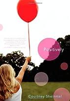 Positively by Courtney Sheinmel