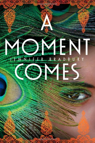 A Moment Comes, Bradbury, Jennifer