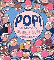 Pop!: The Invention of Bubble Gum de Meghan…