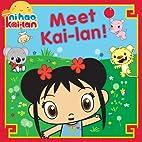 Meet Kai-lan! (Ni Hao, Kai-Lan) by Mickie…