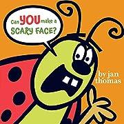Can You Make a Scary Face? por Jan Thomas