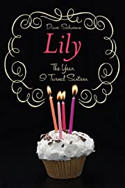 The Year I Turned Sixteen: Rose, Daisy,…