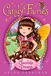 Chocolate Dreams (Candy Fairies) –…