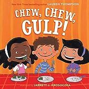 Chew, Chew, Gulp! de Lauren Thompson