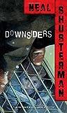 Downsiders (1999) (Book) written by Neal Shusterman