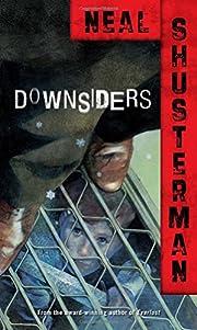 Downsiders de Neal Shusterman