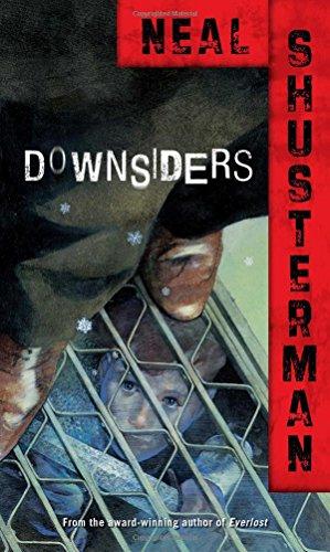 Downsiders written by Neal Shusterman