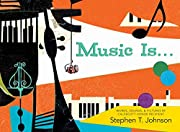 Music Is . . . af Stephen T. Johnson
