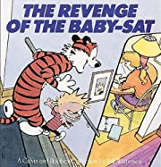 Revenge of the Baby-sat: A Calvin And Hobbes…