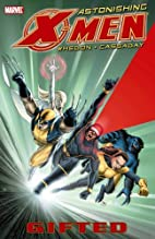 Astonishing X-men,: Gifted by J Whedon