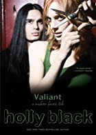 Valiant (Modern Tale of Faerie) by Holly…