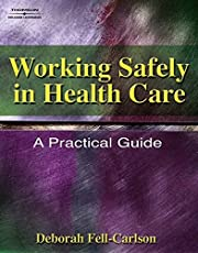 Working Safely in Health Care: A Practical…