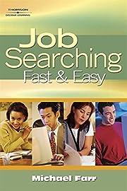 Job Searching Fast and Easy av J. Michael…