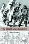 The Clarkl Soup Kitchens by Mary Carmen