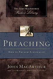 Preaching: The John MacArthur Pastor's…