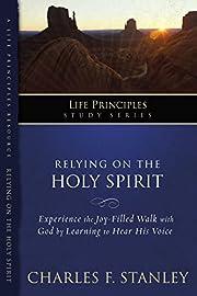 Relying on the Holy Spirit av Stanley…