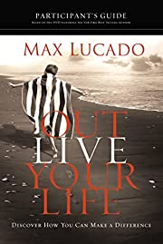 Outlive Your Life Participant's Guide:…